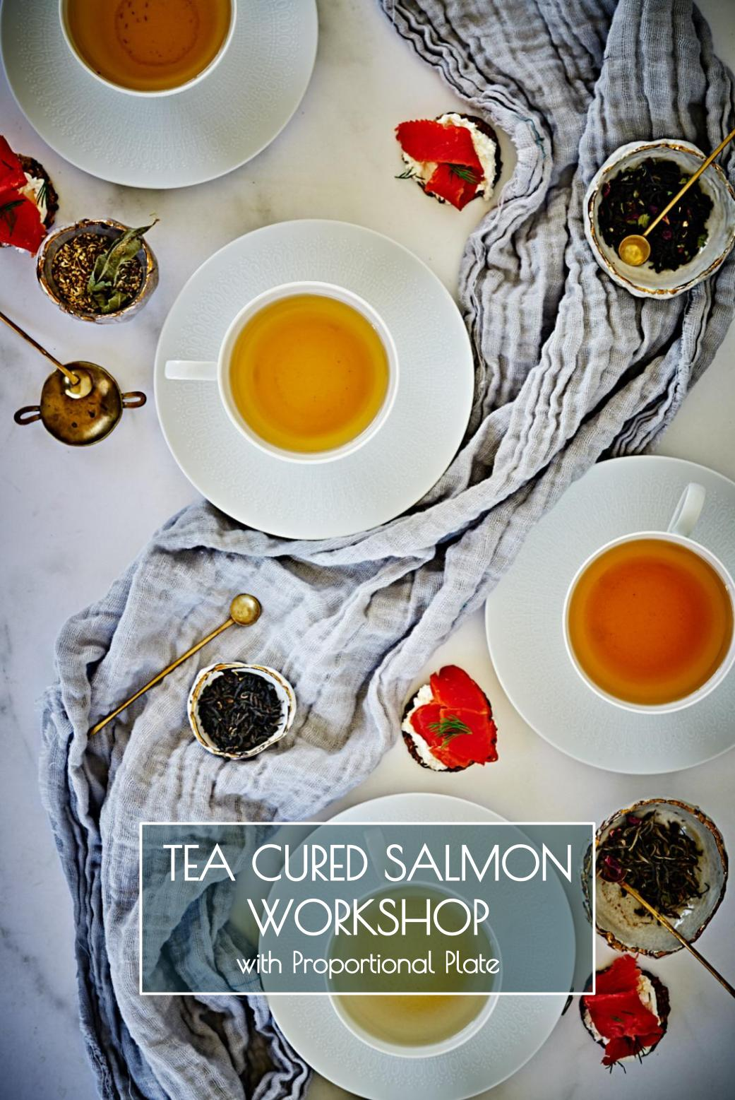 Tea Cured Salmon Tasting & Workshop | Join Candice on Saturday, July 13, 2019 for a tea cured salmon workshop in Portland, OR with delicious snacks, tea and salmon tasting, & hands-on curing | Proportional Plate
