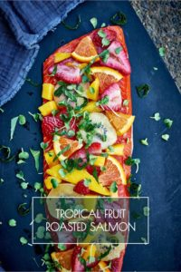 Tropical Fruit Roasted Salmon | Proportional Plate