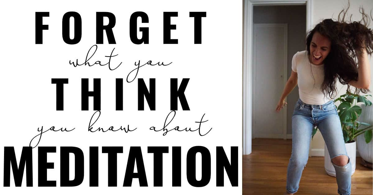 Forget What You Think You Know About Meditation ...